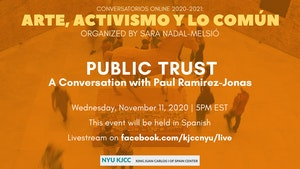 image from Online Event | Conversatorios Online 2020-2021: Arte, Activismo y Lo Común Organized by Sara Nadal-Melsió | Public Trust: A Conversation with Paul Ramirez-Jonas