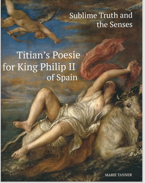 image from Online Event | Sublime Truth and the Senses: Titian's Poesie for King Philip II of Spain
