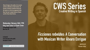 image from CWS Series | Ficciones rebeldes: A Conversation with Mexican Writer Álvaro Enrigue