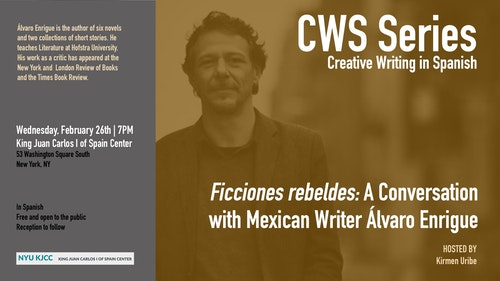 CWS Series | Ficciones rebeldes: A Conversation with Mexican Writer Álvaro Enrigue