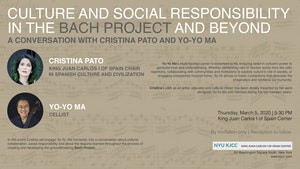 image from King Juan Carlos Chair CRISTINA PATO | A CONVERSATION WITH YO-YO MA: Culture and Social Responsibility in the Bach Project and Beyond