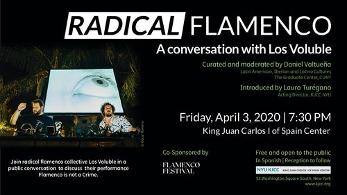 **EVENT CANCELLED** Radical Flamenco: A CONVERSATION WITH LOS VOLUBLE