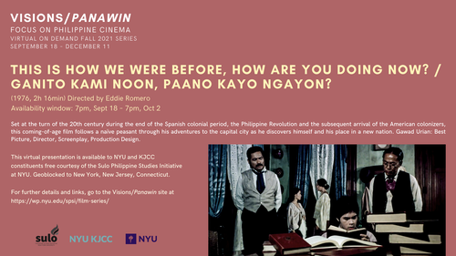 FILM SERIES: VISIONS/PANAWIN - FOCUS ON PHILIPPINE CINEMA | FILM: THIS IS HOW WE WERE BEFORE, HOW ARE YOU DOING NOW? / GANITO KAMI NOON, PAANO KAYO NGAYON? (1976, 2h 16min)
