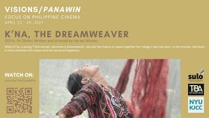 image from FILM SERIES: VISIONS/PANAWIN - FOCUS ON PHILIPPINE CINEMA FILM: K'na, the Dreamweaver (2014, 85 min)