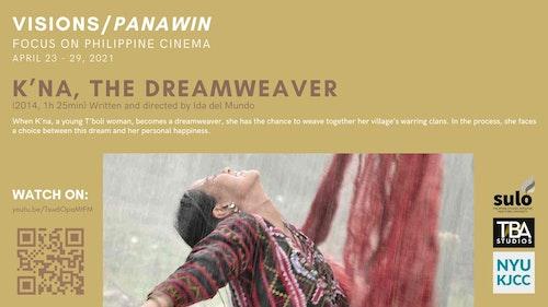 FILM SERIES: VISIONS/PANAWIN - FOCUS ON PHILIPPINE CINEMA FILM: K'na, the Dreamweaver (2014, 85 min)