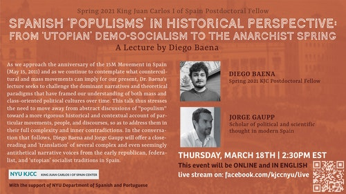 Online Event | Spanish 'Populisms' in Historical Perspective: From 'Utopian' Demo-Socialism to the Anarchist Spring, a conversation between Diego Baena (Spring 2021 KJC Postdoctoral Fellow) and scholar Jorge Gaupp