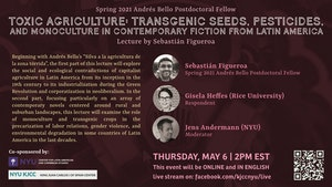 "image from Online Event | Lecture ""Toxic Agriculture. Transgenic seeds, Pesticides, and Monoculture in Contemporary Fiction from Latin America"" by Sebastián Figueroa  (Spring 2021 Andrés Bello Postdoctoral Fellow)"