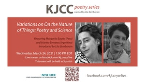 image from Online Event | KJCC Poetry Series curated by Lila Zemborain | Variations on On the Nature of Things: Poetry & Science. Featuring Margarita Saona (Peru) and Marina Serrano (Argentina)