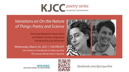 Online Event | KJCC Poetry Series curated by Lila Zemborain | Variations on On the Nature of Things: Poetry & Science. Featuring Margarita Saona (Peru) and Marina Serrano (Argentina)