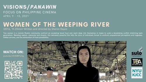 FILM SERIES: VISIONS/PANAWIN - FOCUS ON PHILIPPINE CINEMA FILM: WOMEN OF THE WEEPING RIVER (2016, 85m)